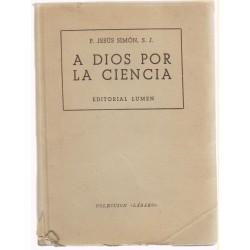 A Dios por la ciencia por P. Jesús Simón S.J. 1954